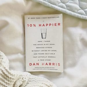 An image shows Dan Harris' book 10% Happier. Through his company, which is also called 10% Happier, Harris is offering free coronavirus meditation resources, which is the feature of a Balanced Achievement article.